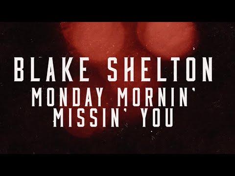 Monday mornin missin you - Blake Shelton