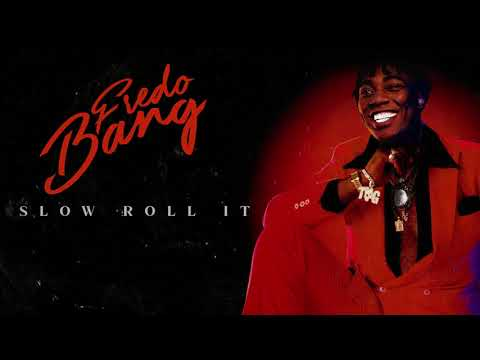 Slow roll it – Fredo Bang lyrics