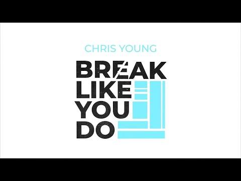 Break like you do - Chris Young