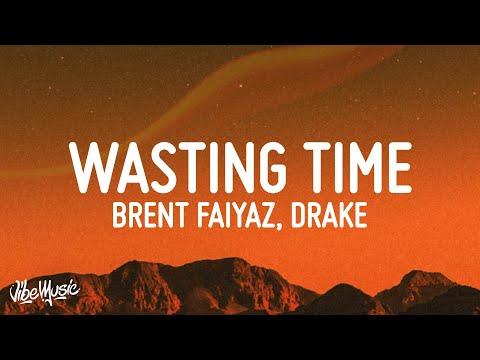 Wasting time - Brent Faiyaz