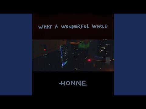 What a wonderful world – HONNE lyrics