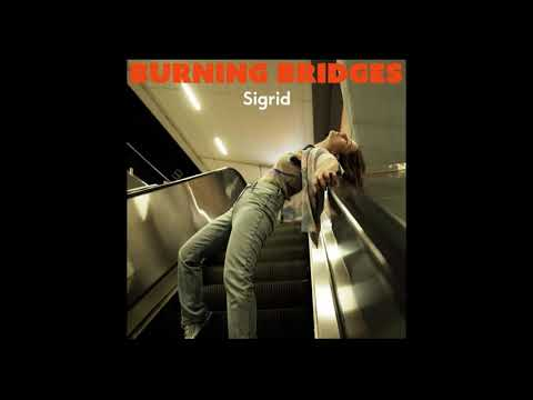 Burning bridges - Sigrid