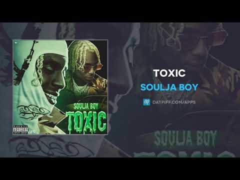 Toxic – SOulja Boy lyrics