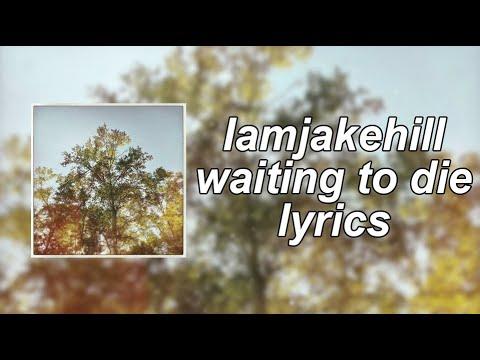 Waiting to die - Jake Hill