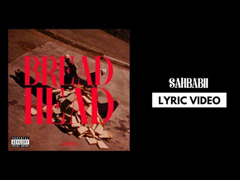 Bread head – SahBabii lyrics