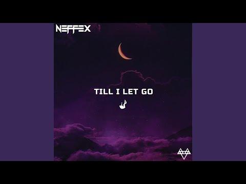 Till I let go – Neffex lyrics