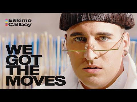 We got the moves - Eskimo Callboy