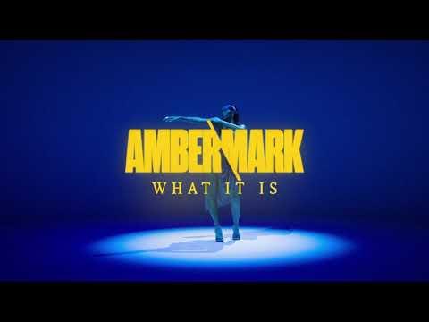 What it is – Amber Mark lyrics