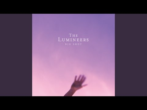 Big shot - The Lumineers